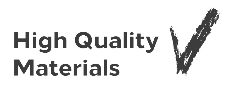 only high quality materials